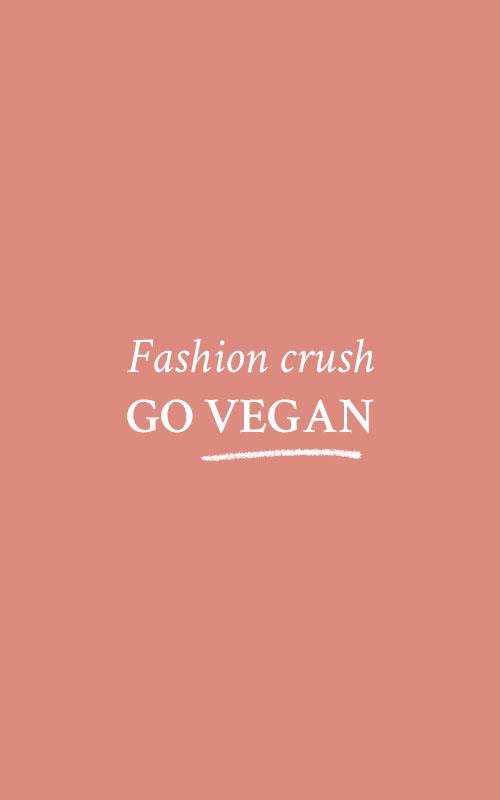 Fashion Crush Go Vegan